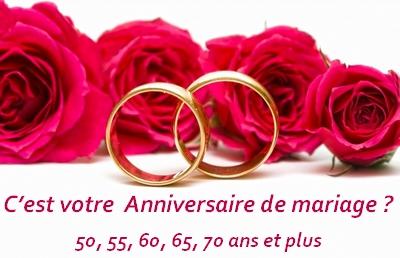 Vous fêtez votre anniversaire de Mariage 50, 55, 60, 65, 70 ans et plus ?