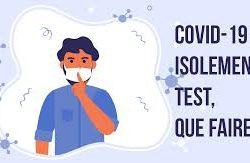 ISOLEMENT, TEST : QUE FAIRE ?