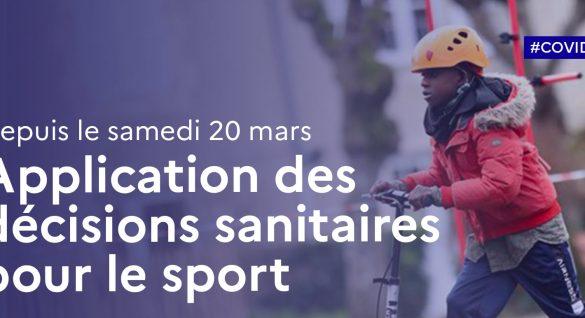 Déclinaisons des décisions sanitaires pour le sport à partir du 20 mars