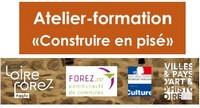 ATELIER-FORMATION «Construire en pisé» organisé par Loire Forez Agglomération et la Communauté de Communes de Forez Sud